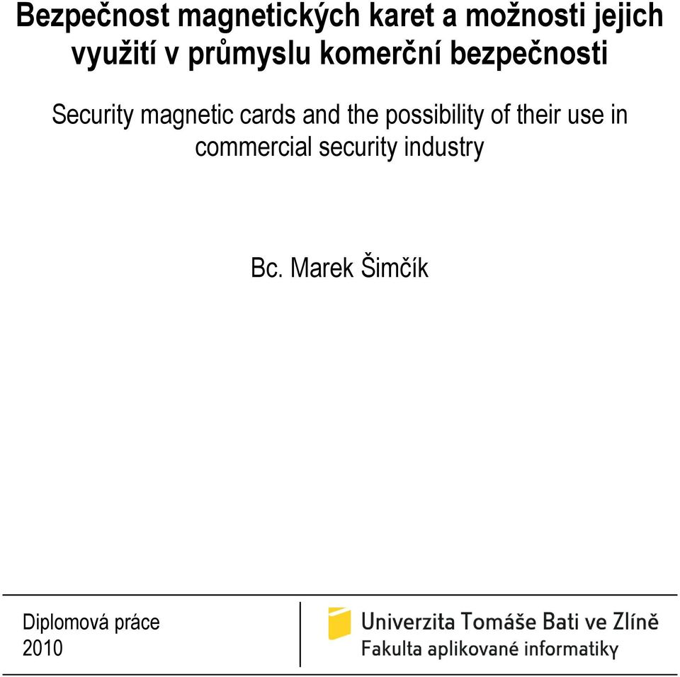 magnetic cards and the possibility of their use in