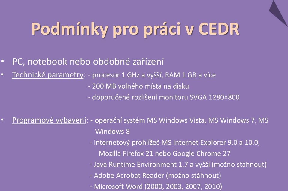 MS Windows 7, MS Windows 8 - internetový prohlížeč MS Internet Explorer 9.0 a 10.