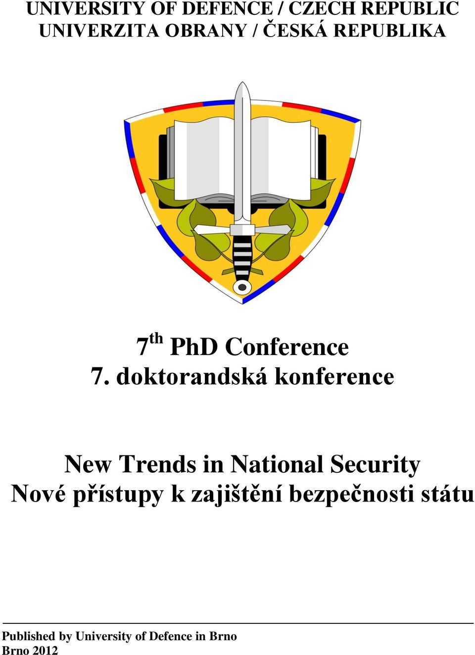 doktorandská konference New Trends in National Security Nové