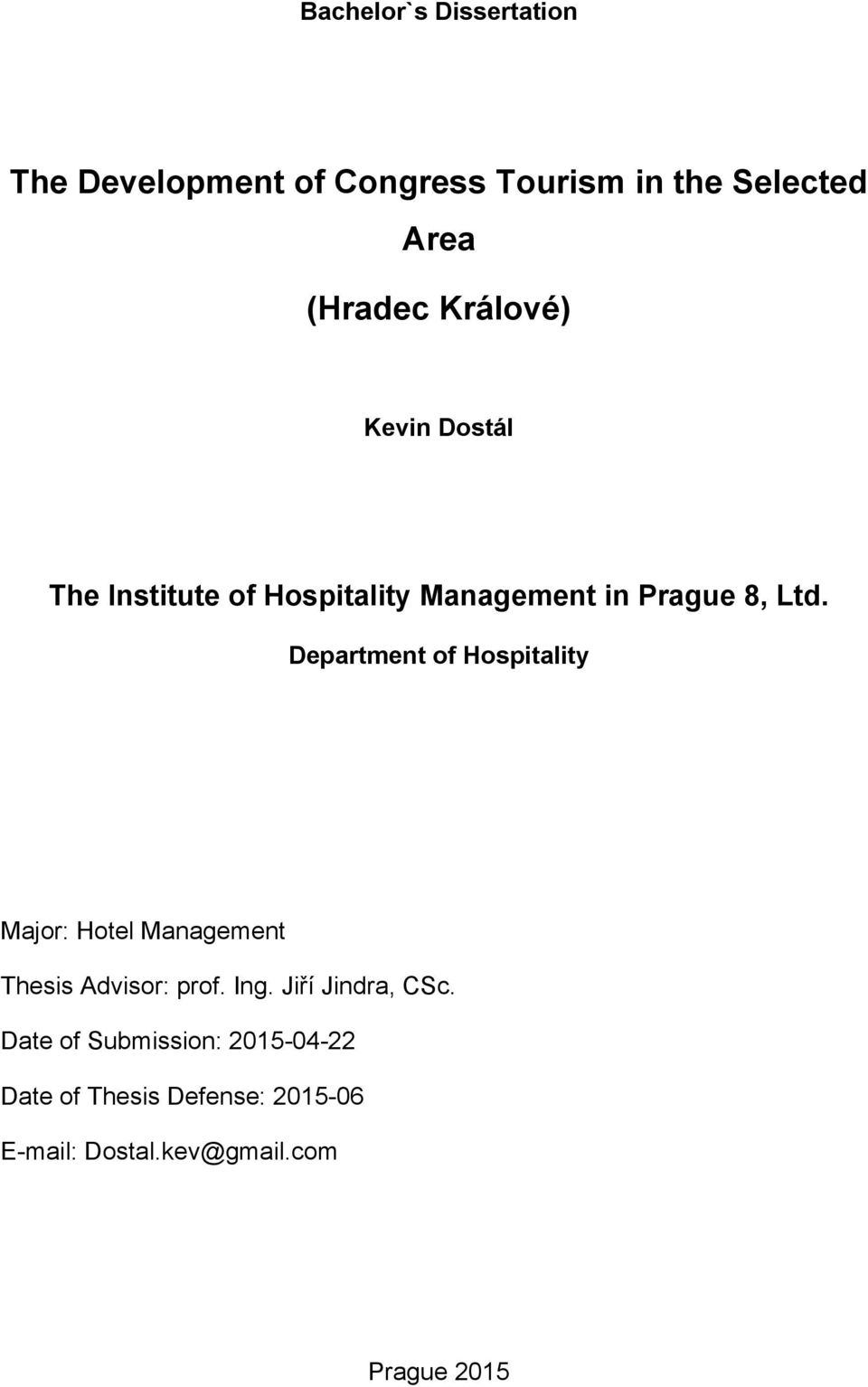 Department of Hospitality Major: Hotel Management Thesis Advisor: prof. Ing.