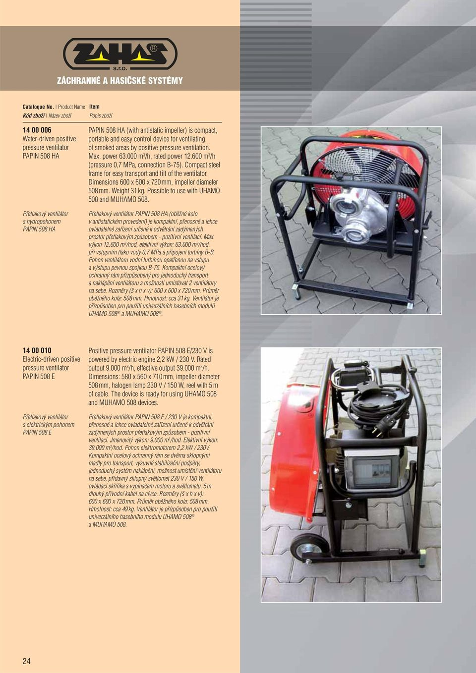 Compact steel frame for easy transport and tilt of the ventilator. Dimensions 600 x 600 x 720 mm, impeller diameter 508 mm. Weight 31 kg. Possible to use with UHAMO 508 and MUHAMO 508.