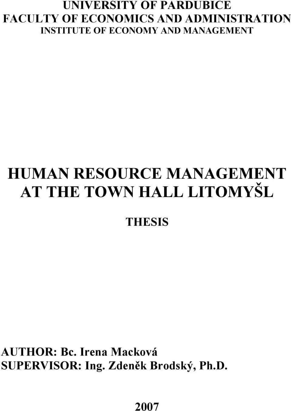 RESOURCE MANAGEMENT AT THE TOWN HALL LITOMYŠL THESIS