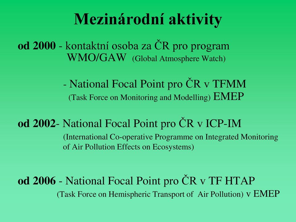 v ICP-IM (International Co-operative Programme on Integrated Monitoring of Air Pollution Effects on