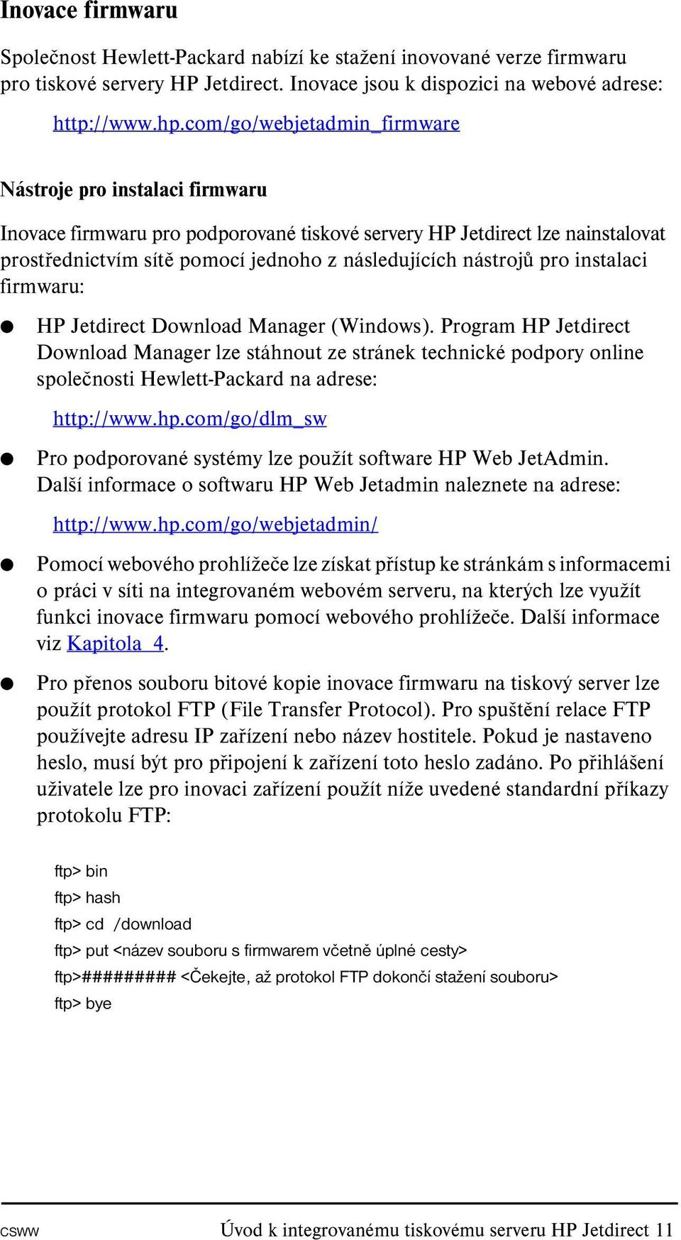 pro instalaci firmwaru: HP Jetdirect Download Manager (Windows).