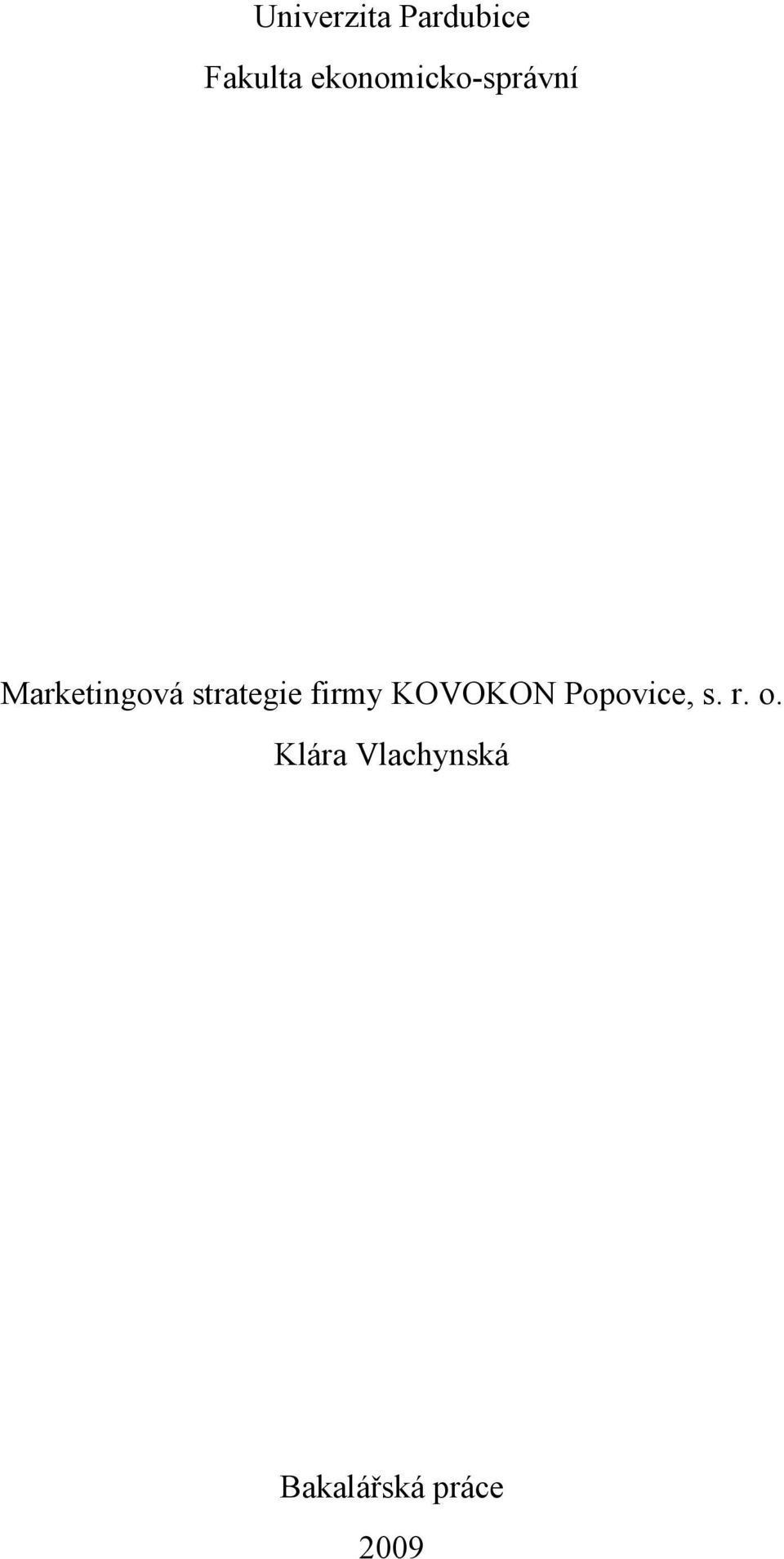 strategie firmy KOVOKON Popovice, s.