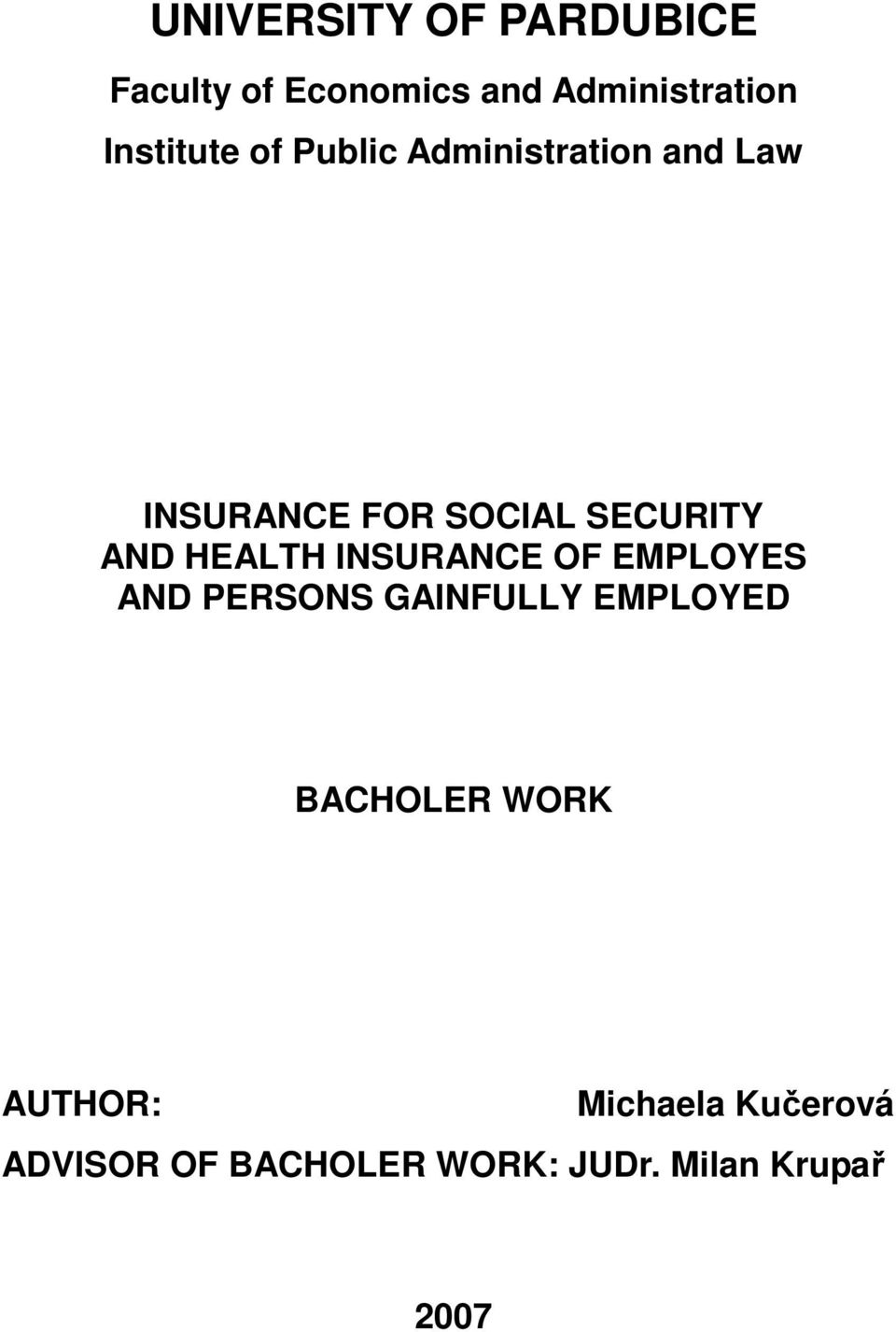 AND HEALTH INSURANCE OF EMPLOYES AND PERSONS GAINFULLY EMPLOYED BACHOLER