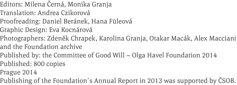 Macciani and the Foundation archive Published by: the Committee of Good Will Olga Havel Foundation 2014
