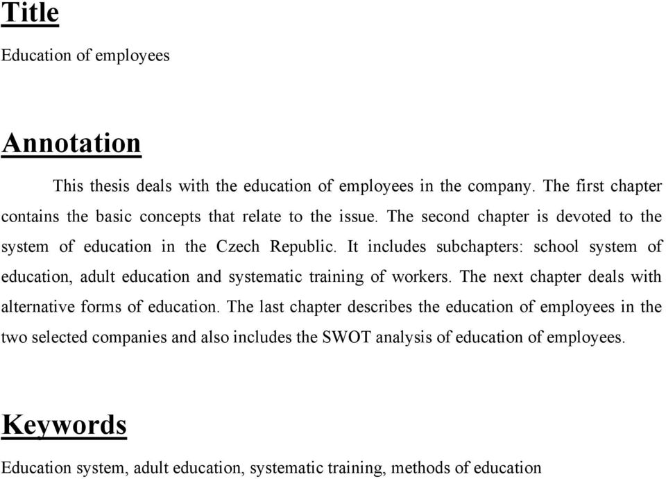 It includes subchapters: school system of education, adult education and systematic training of workers. The next chapter deals with alternative forms of education.