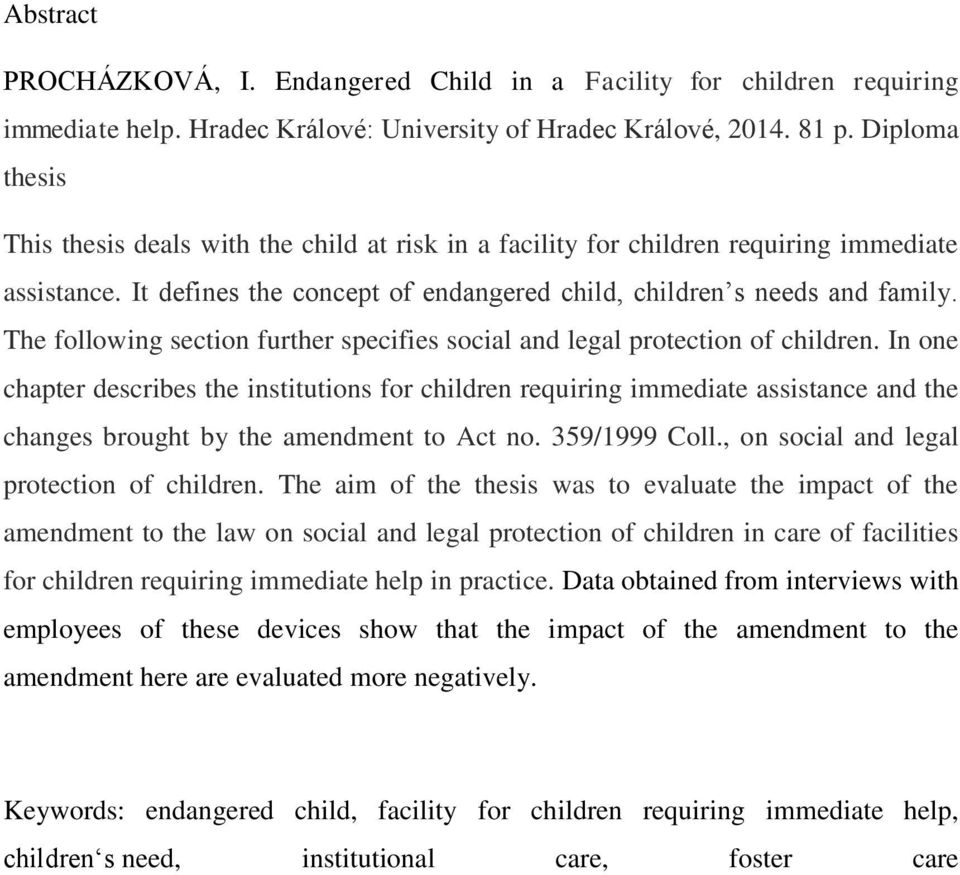 The following section further specifies social and legal protection of children.