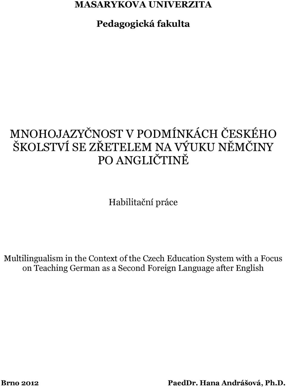 Multilingualism in the Context of the Czech Education System with a Focus on