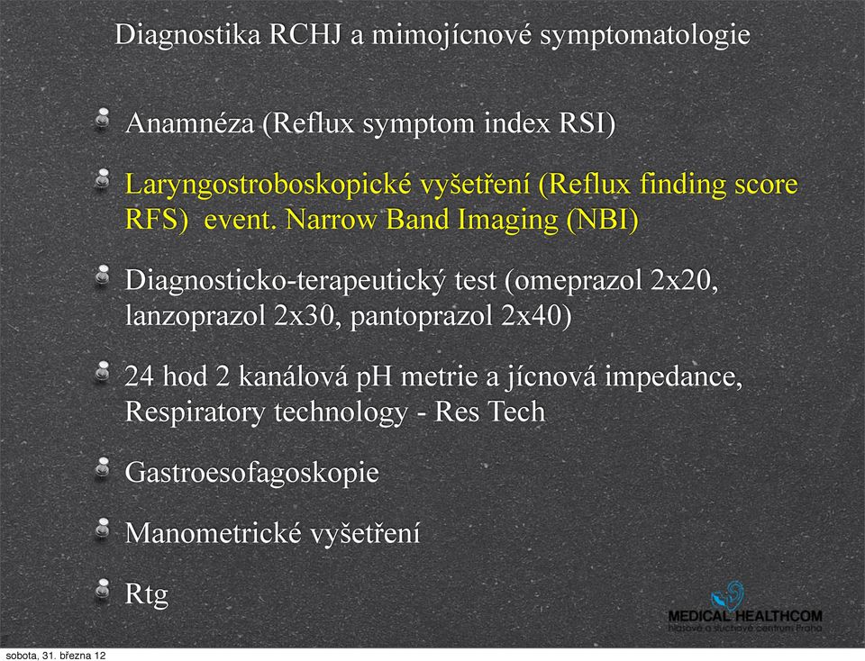 Narrow Band Imaging (NBI) Diagnosticko-terapeutický test (omeprazol 2x20, lanzoprazol 2x30,