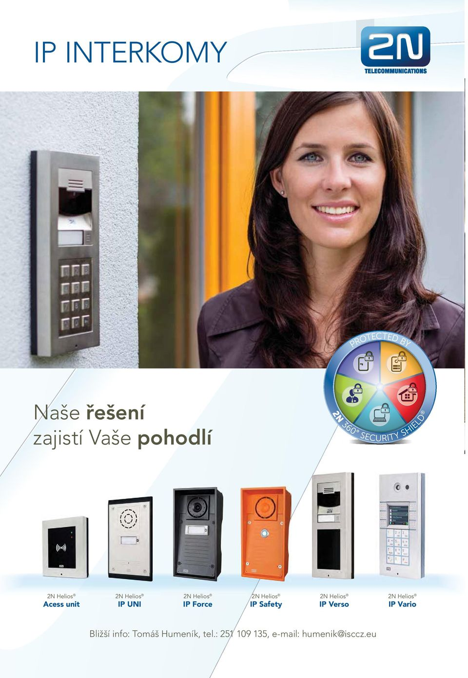 IP Safety 2N Helios IP Verso 2N Helios IP Vario Bližší