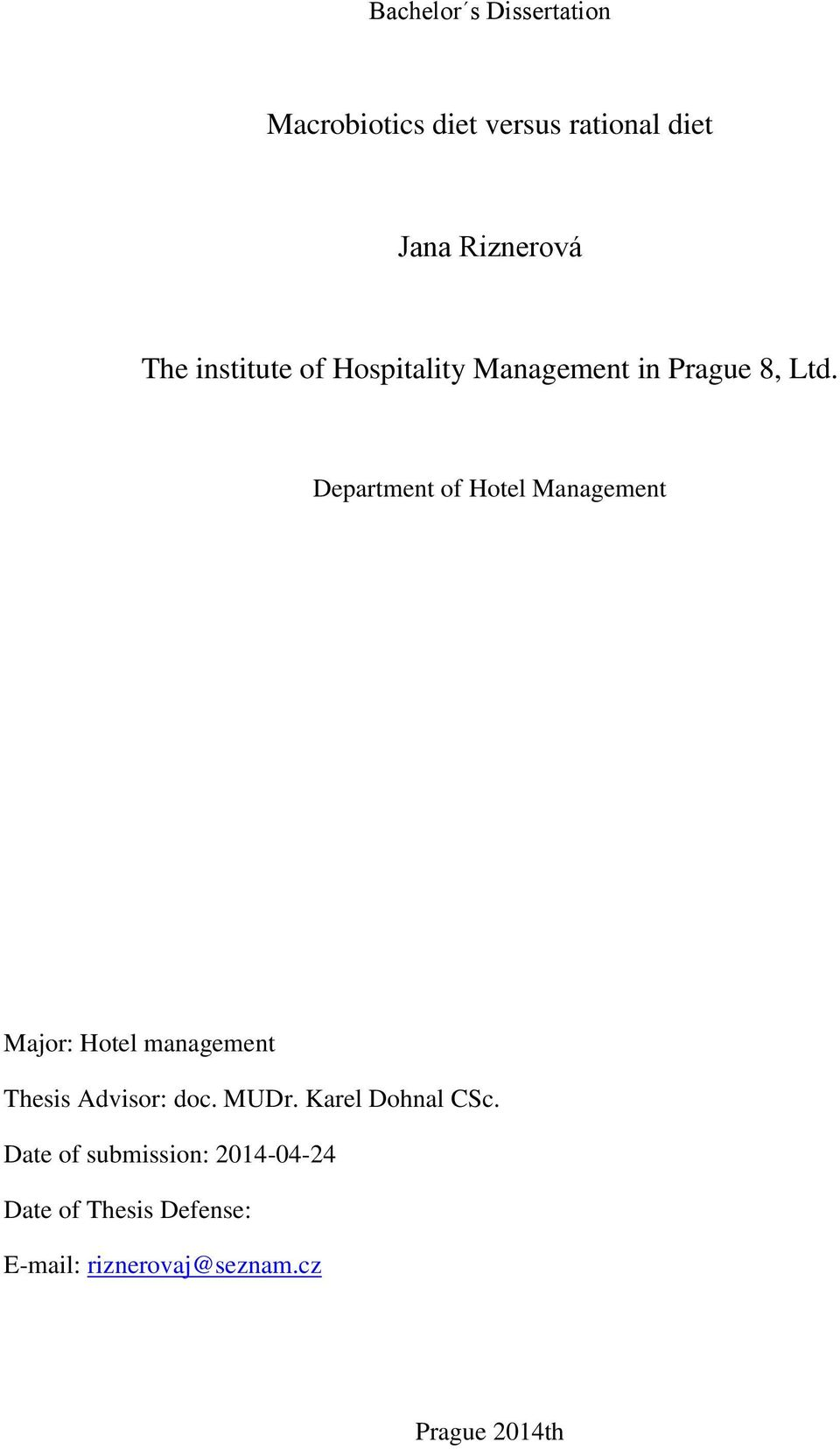 Department of Hotel Management Major: Hotel management hesis Advisor: doc. MUDr.