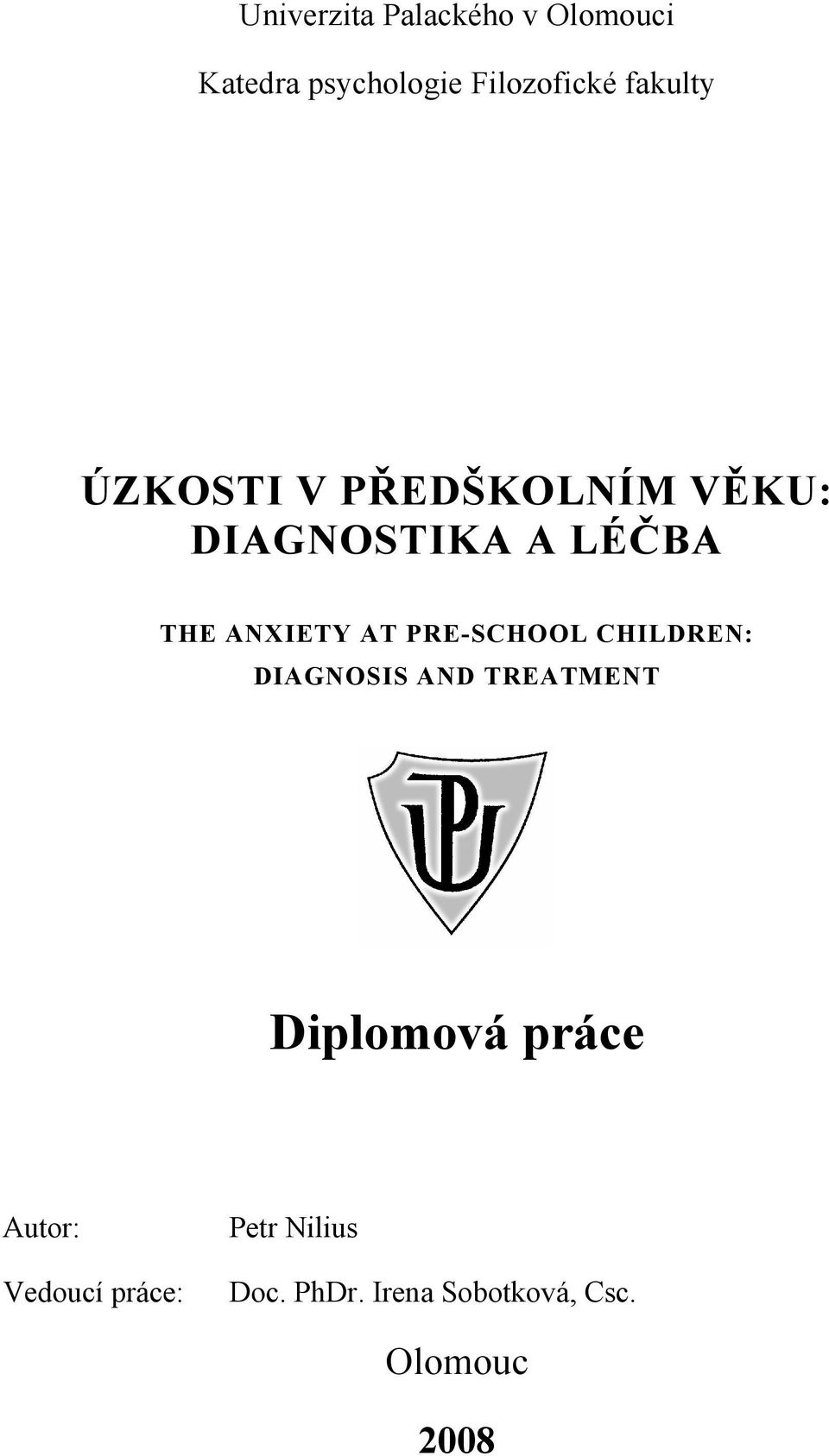AT PRE-SCHOOL CHILDREN: DIAGNOSIS AND TREATMENT Diplomová práce