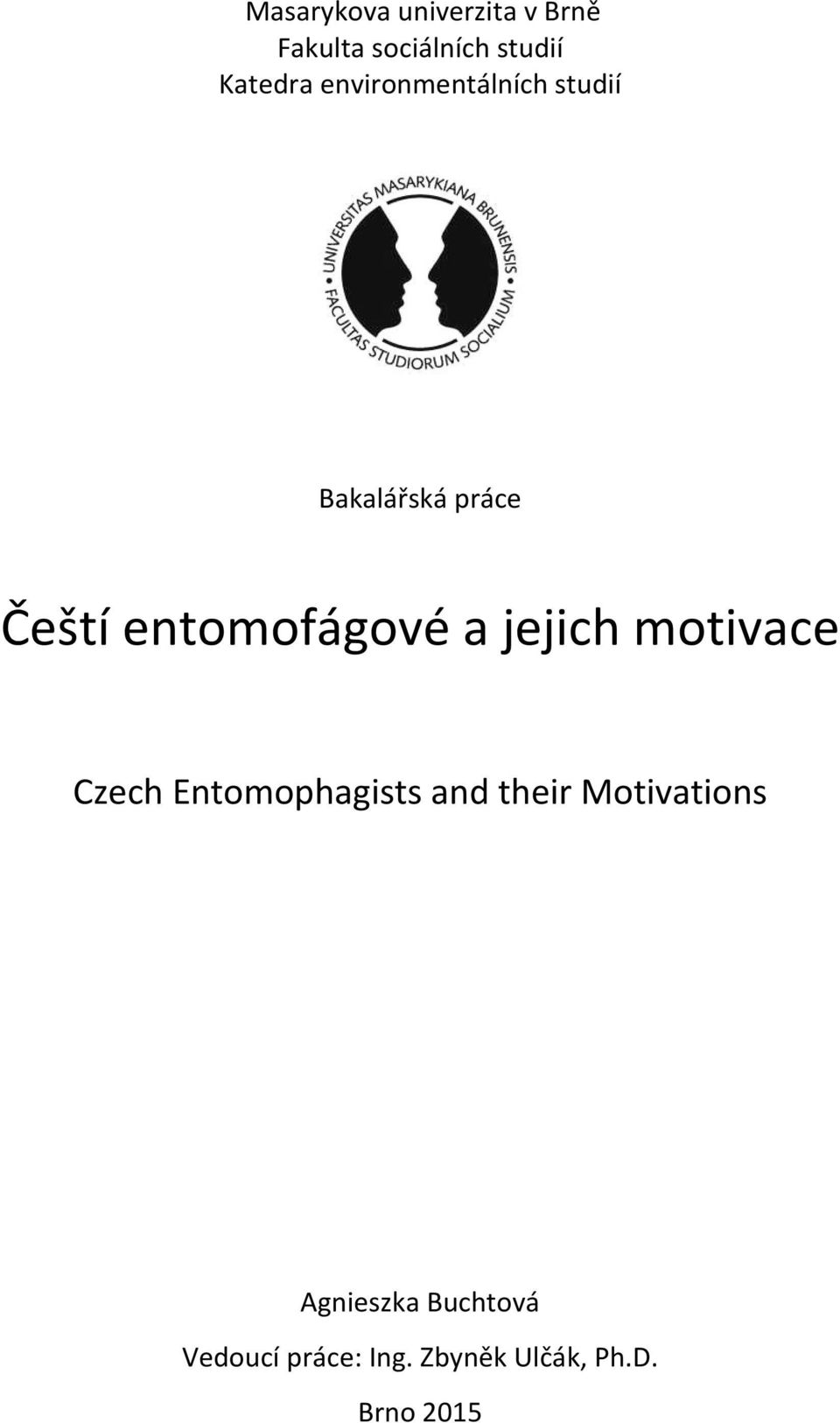 jejich motivace Czech Entomophagists and their Motivations