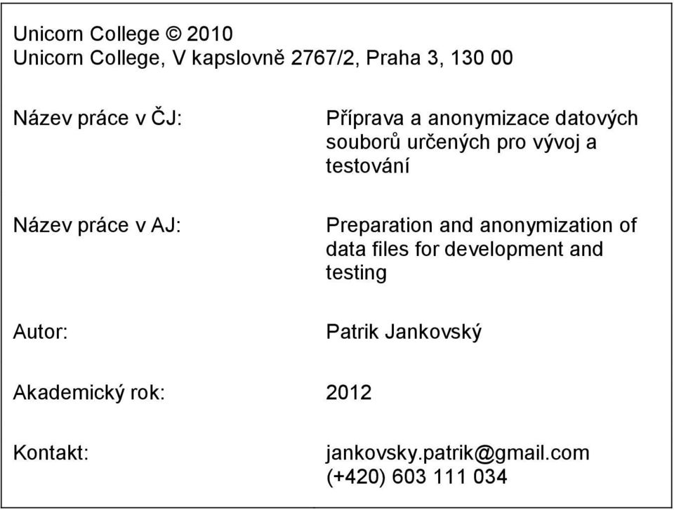 a testování Preparation and anonymization of data files for development and testing