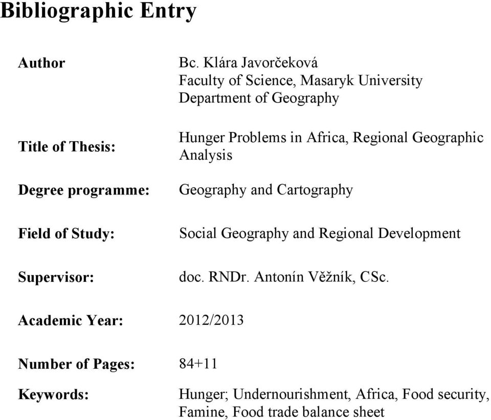 Geographic Analysis Geography and Cartography Social Geography and Regional Development doc. RNDr.