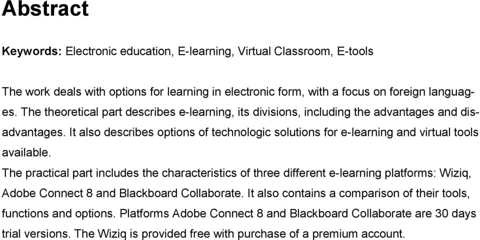 It also describes options of technologic solutions for e-learning and virtual tools available.