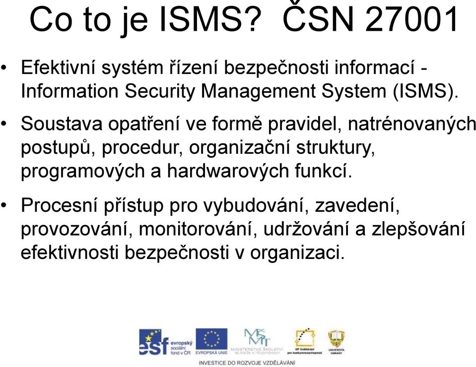 System (ISMS).