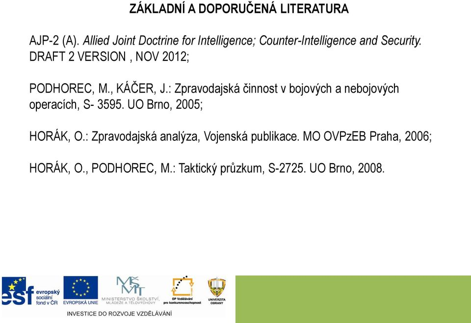 DRAFT 2 VERSION, NOV 2012; PODHOREC, M., KÁČER, J.