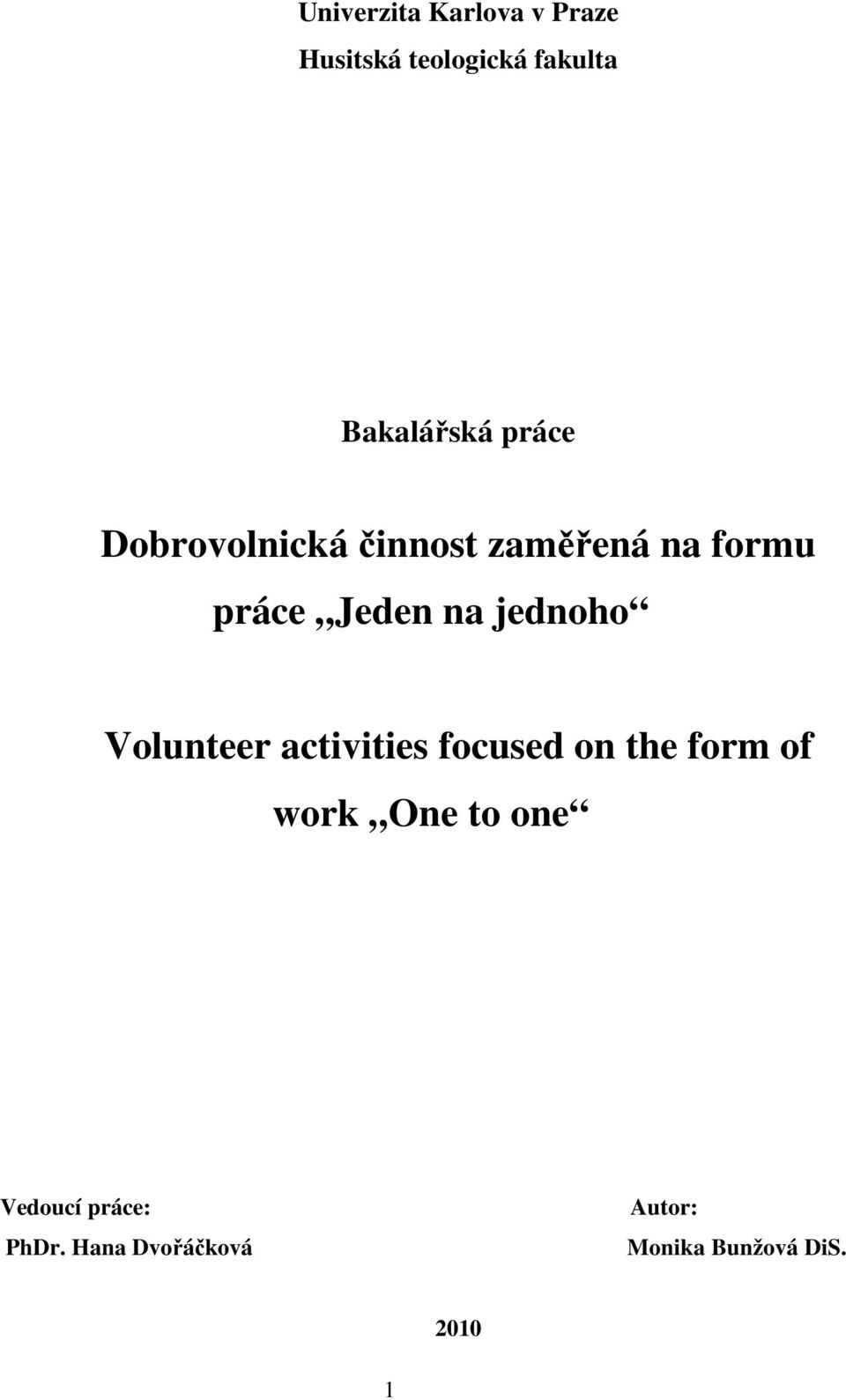 jednoho Volunteer activities focused on the form of work One to
