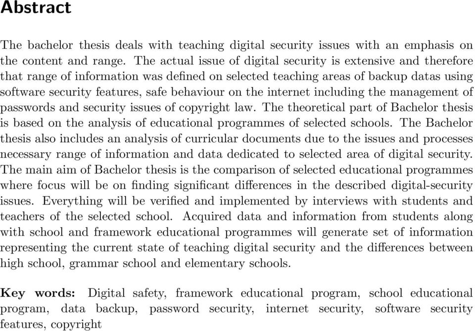 the internet including the management of passwords and security issues of copyright law. The theoretical part of Bachelor thesis is based on the analysis of educational programmes of selected schools.