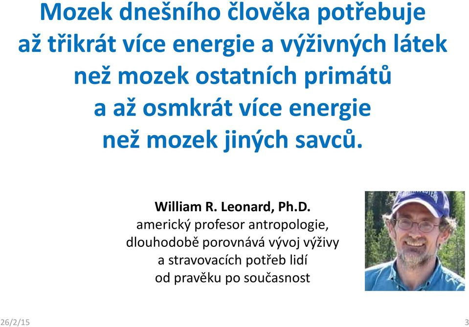 savců. William R. Leonard, Ph.D.