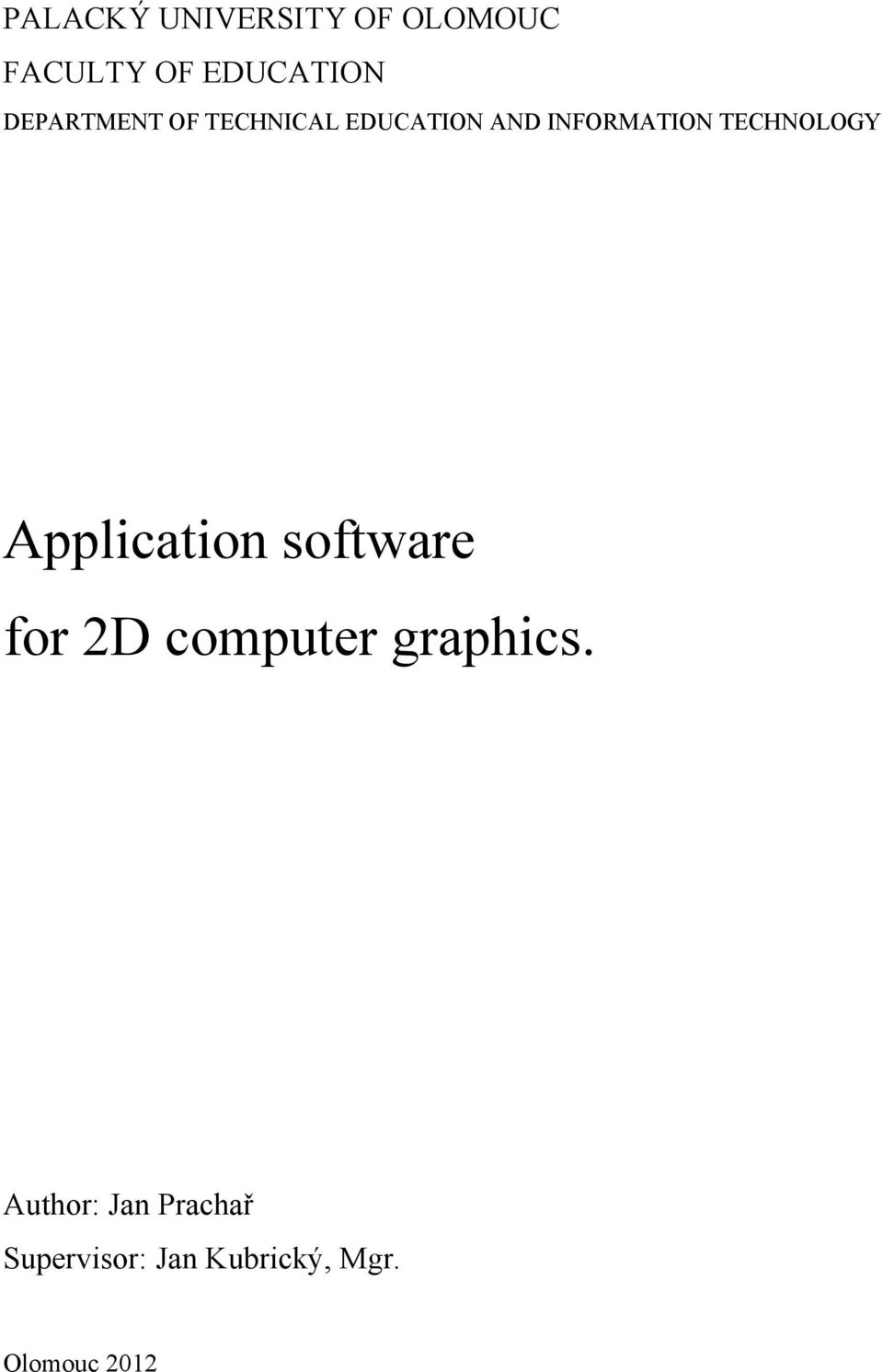 TECHNOLOGY Application software for 2D computer