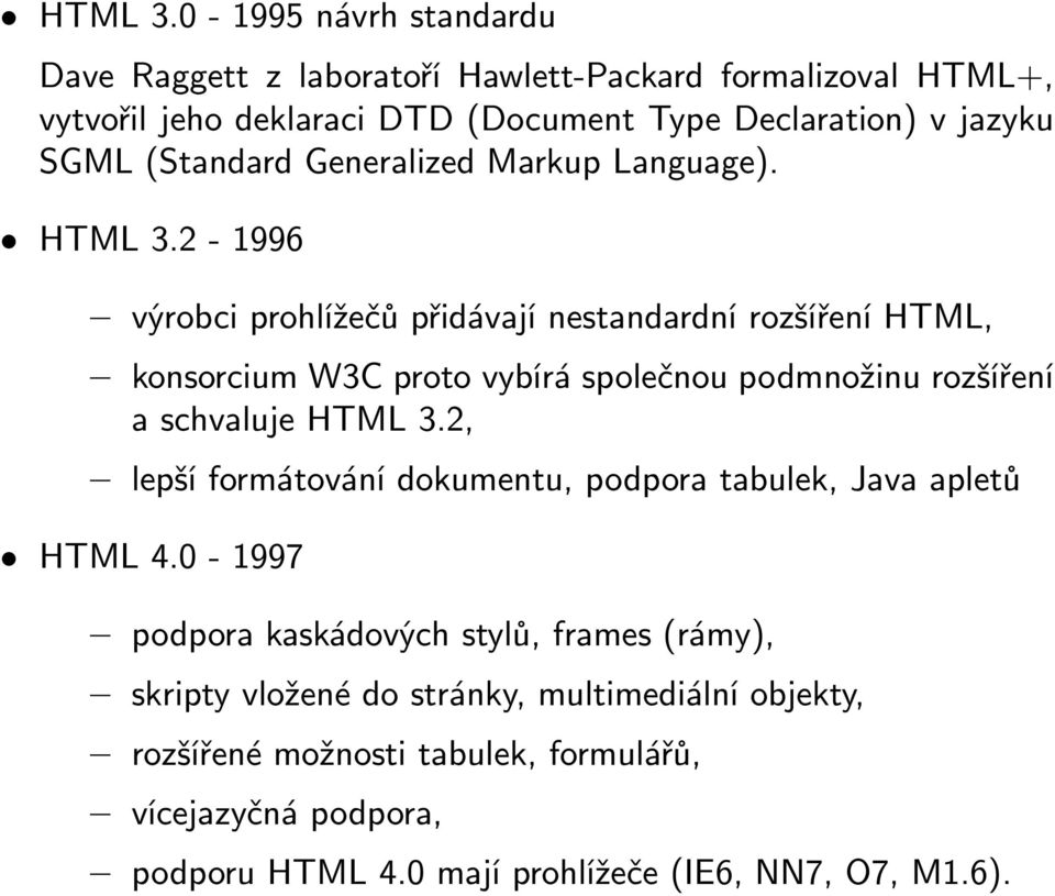 SGML(Standard Generalized Markup Language). HTML3.