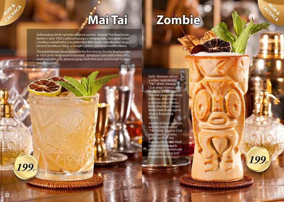 The world-famous drink created for the first time by Don the Beachcomber in 1933 at his Hollywood restaurant.