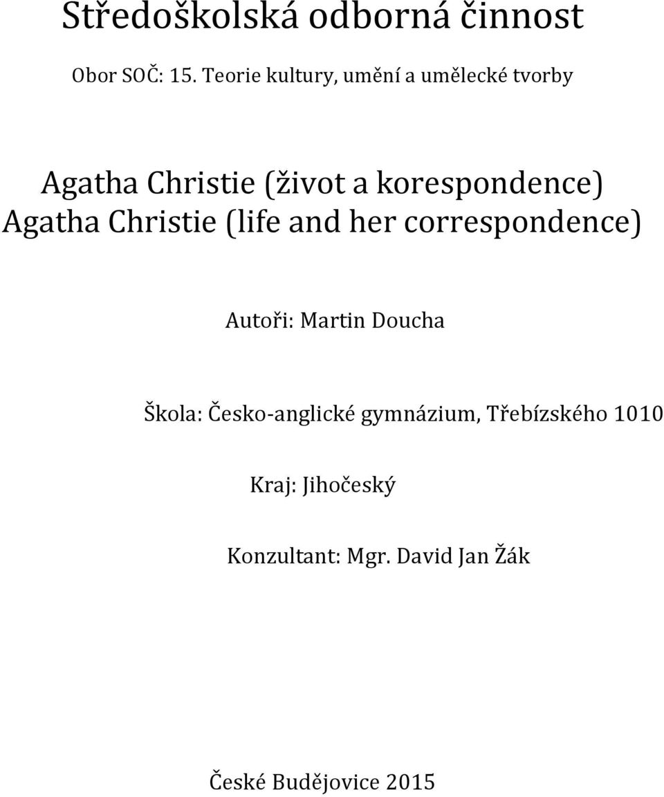 korespondence) Agatha Christie (life and her correspondence) Autoři: Martin