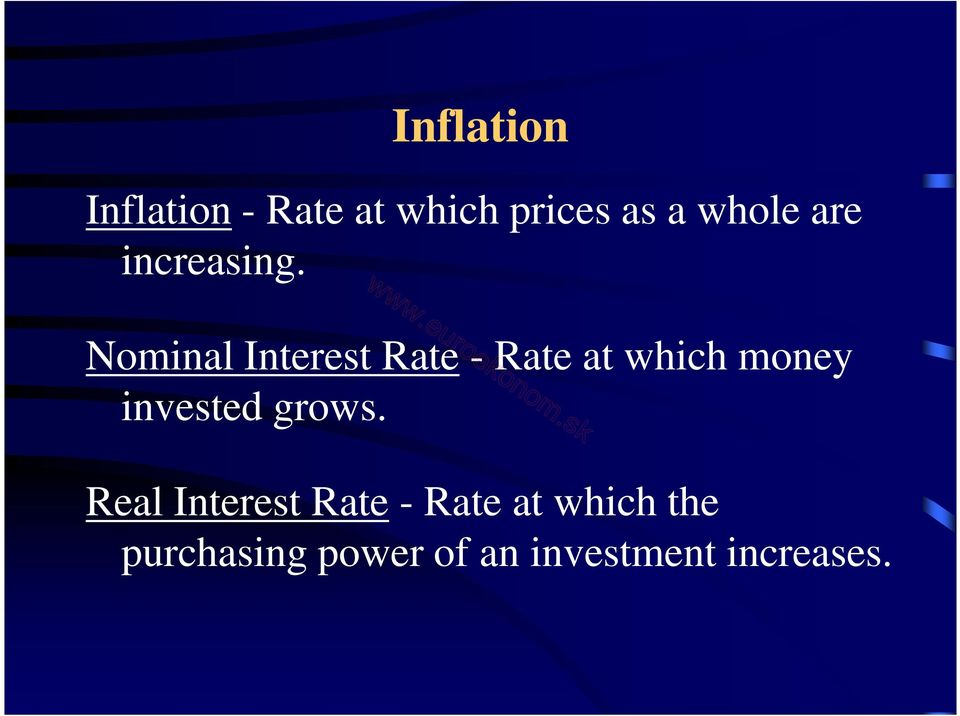 Nominal Interest Rate - Rate at which money invested