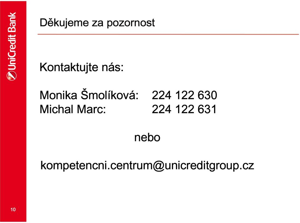 Michal Marc: 224 122 631 nebo