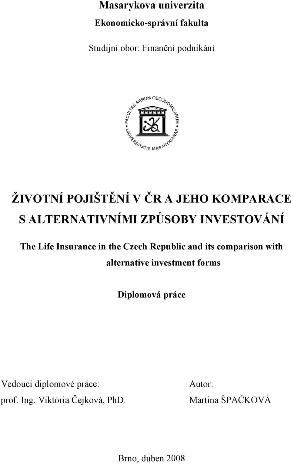 the Czech Republic and its comparison with alternative investment forms Diplomová práce