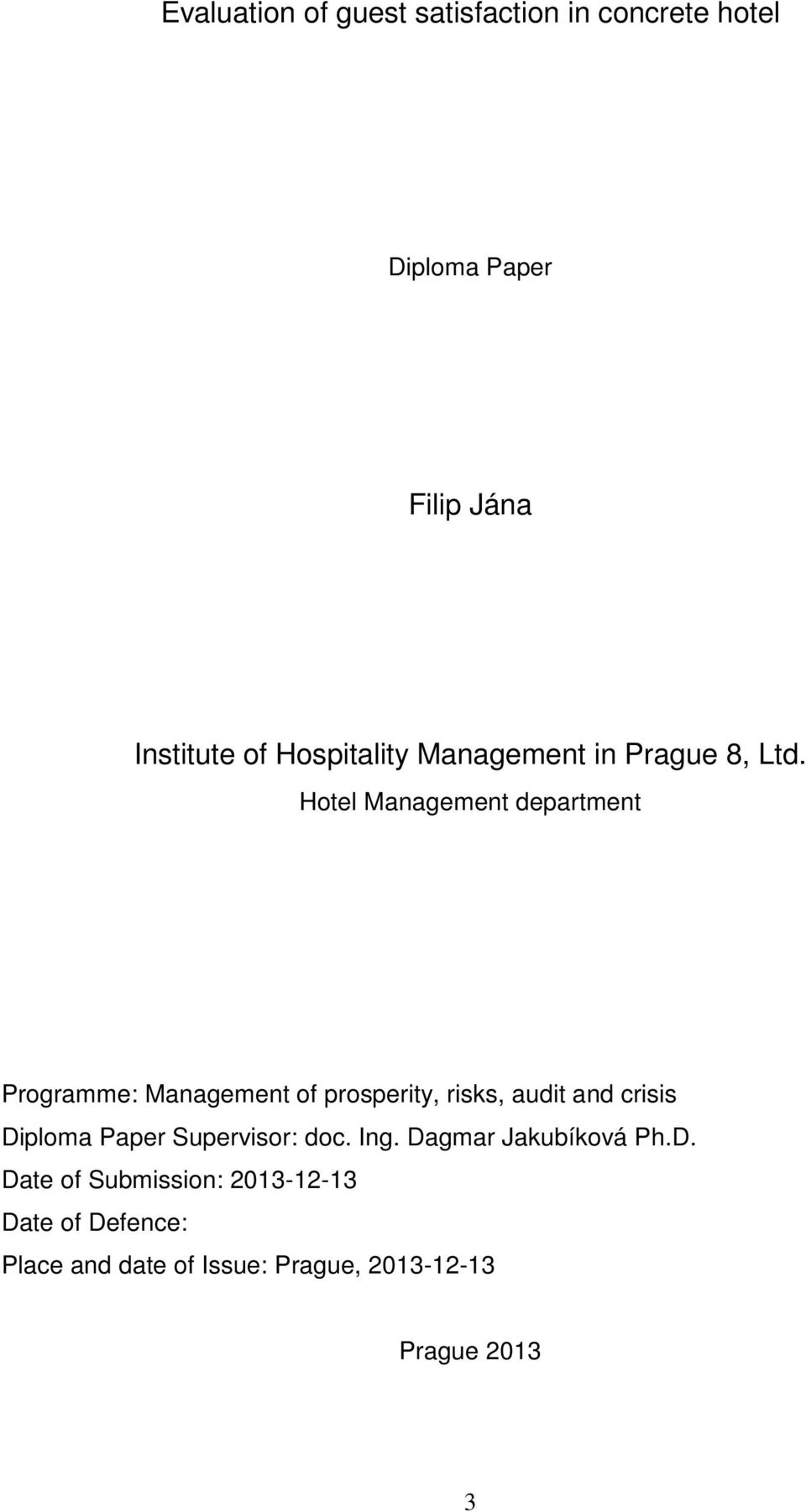 Hotel Management department Programme: Management of prosperity, risks, audit and crisis