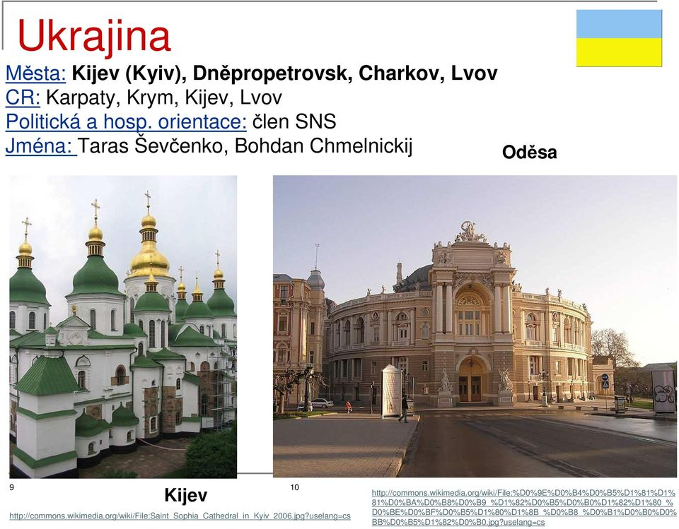 org/wiki/file:saint_sophia_cathedral_in_kyiv_2006.jpg?uselang=cs http://commons.wikimedia.