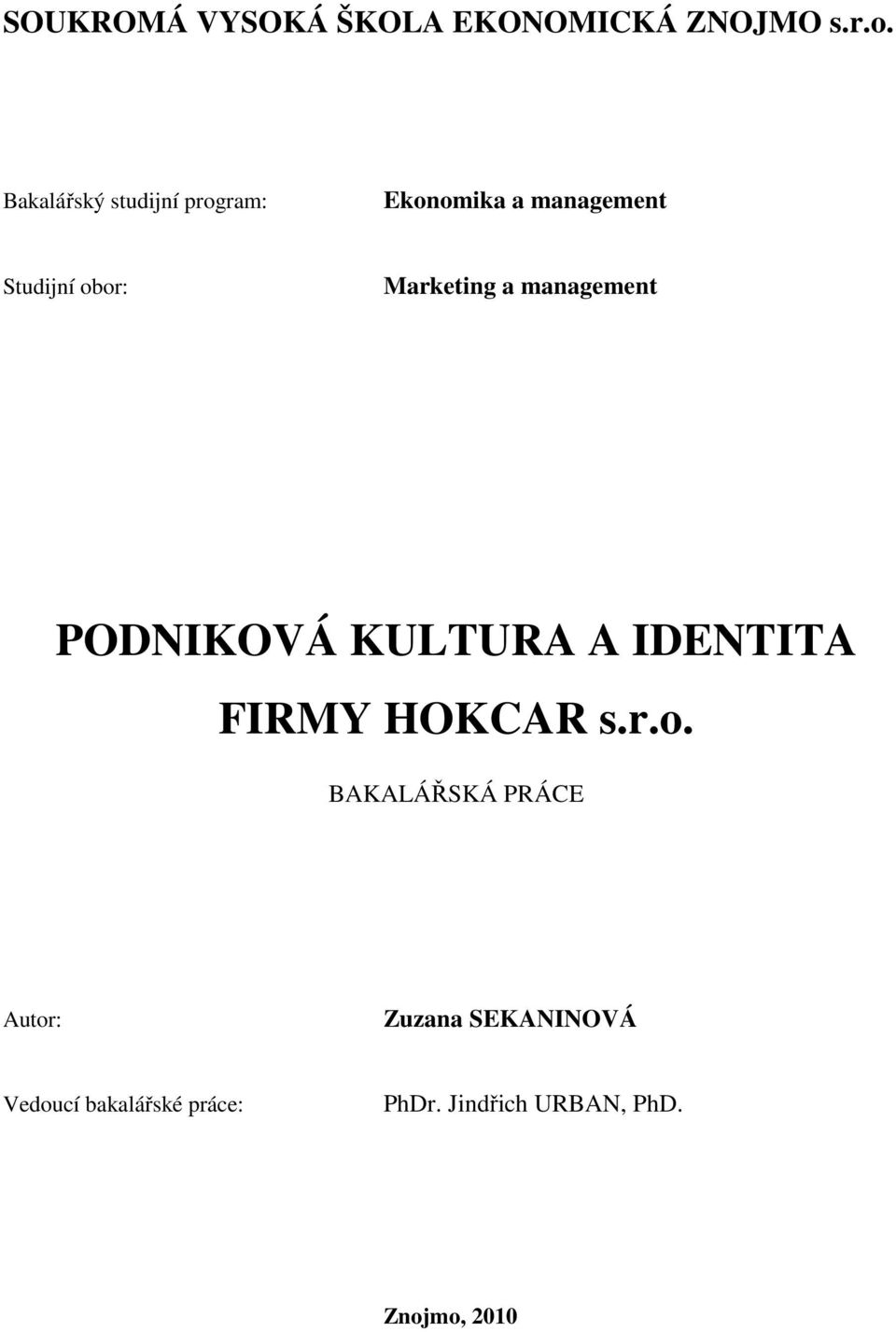Marketing a management PODNIKOVÁ KULTURA A IDENTITA FIRMY HOKCAR s.r.o.