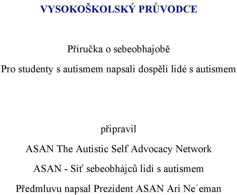připravil ASAN The Autistic Self Advocacy Network ASAN -