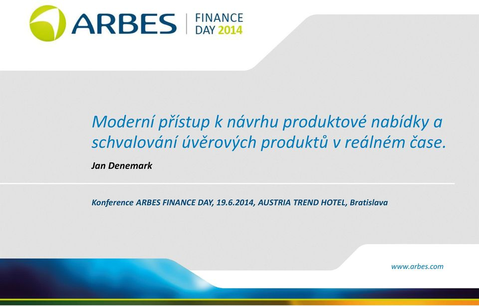 Jan Denemark Konference ARBES FINANCE DAY, 19.6.