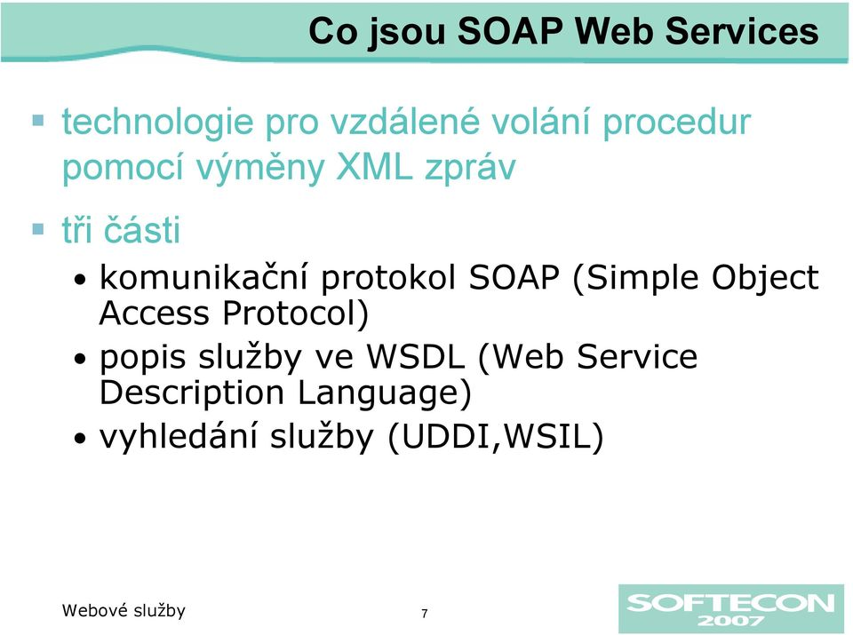 SOAP (Simple Object Access Protocol) popis služby ve WSDL (Web