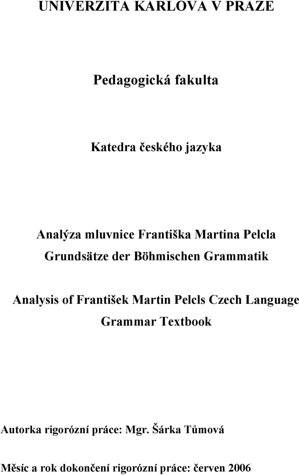 Analysis of František Martin Pelcls Czech Language Grammar Textbook Autorka