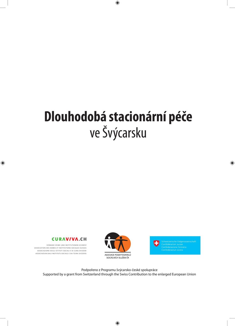 spolupráce Supported by a grant from