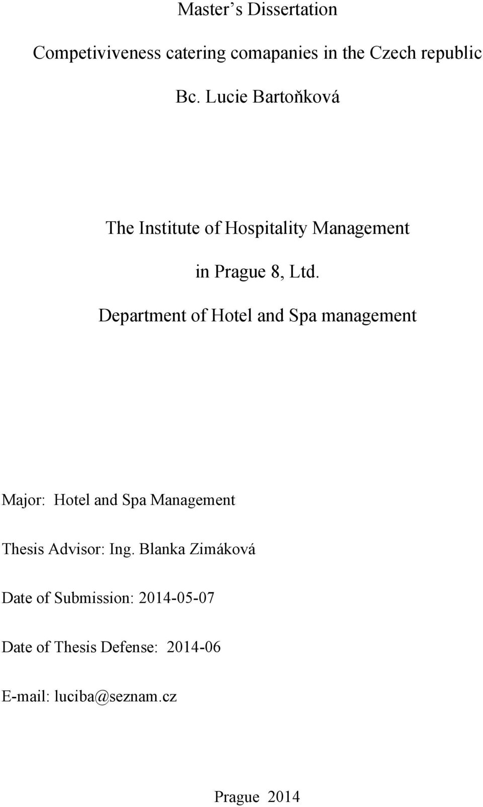 Department of Hotel and Spa management Major: Hotel and Spa Management Thesis Advisor: Ing.