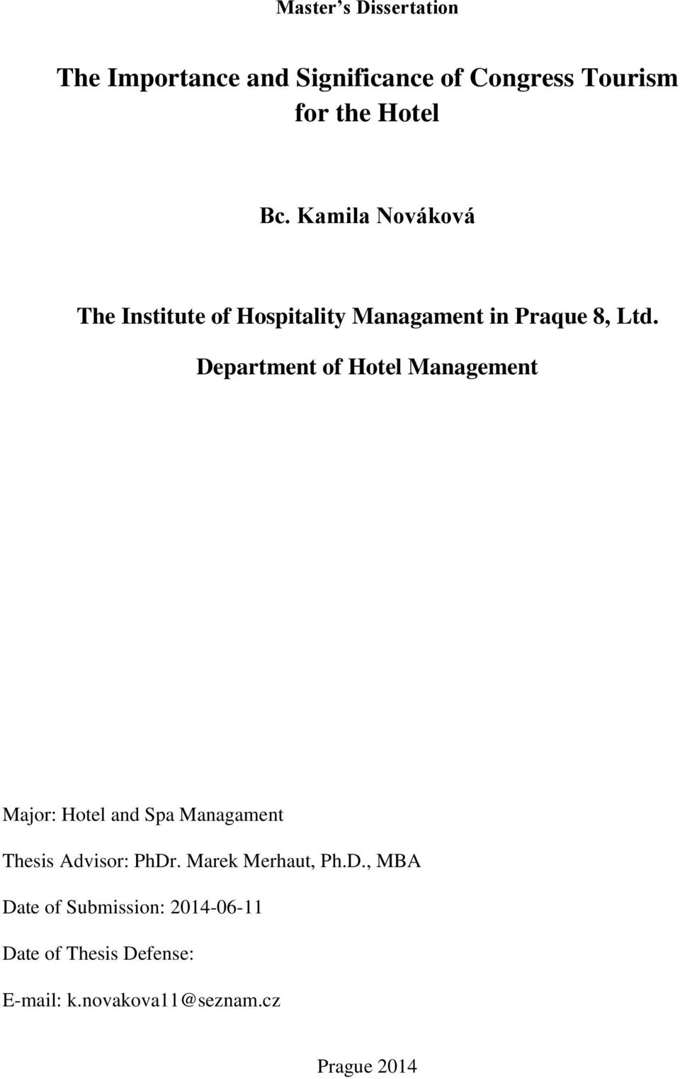 Department of Hotel Management Major: Hotel and Spa Managament Thesis Advisor: PhDr.