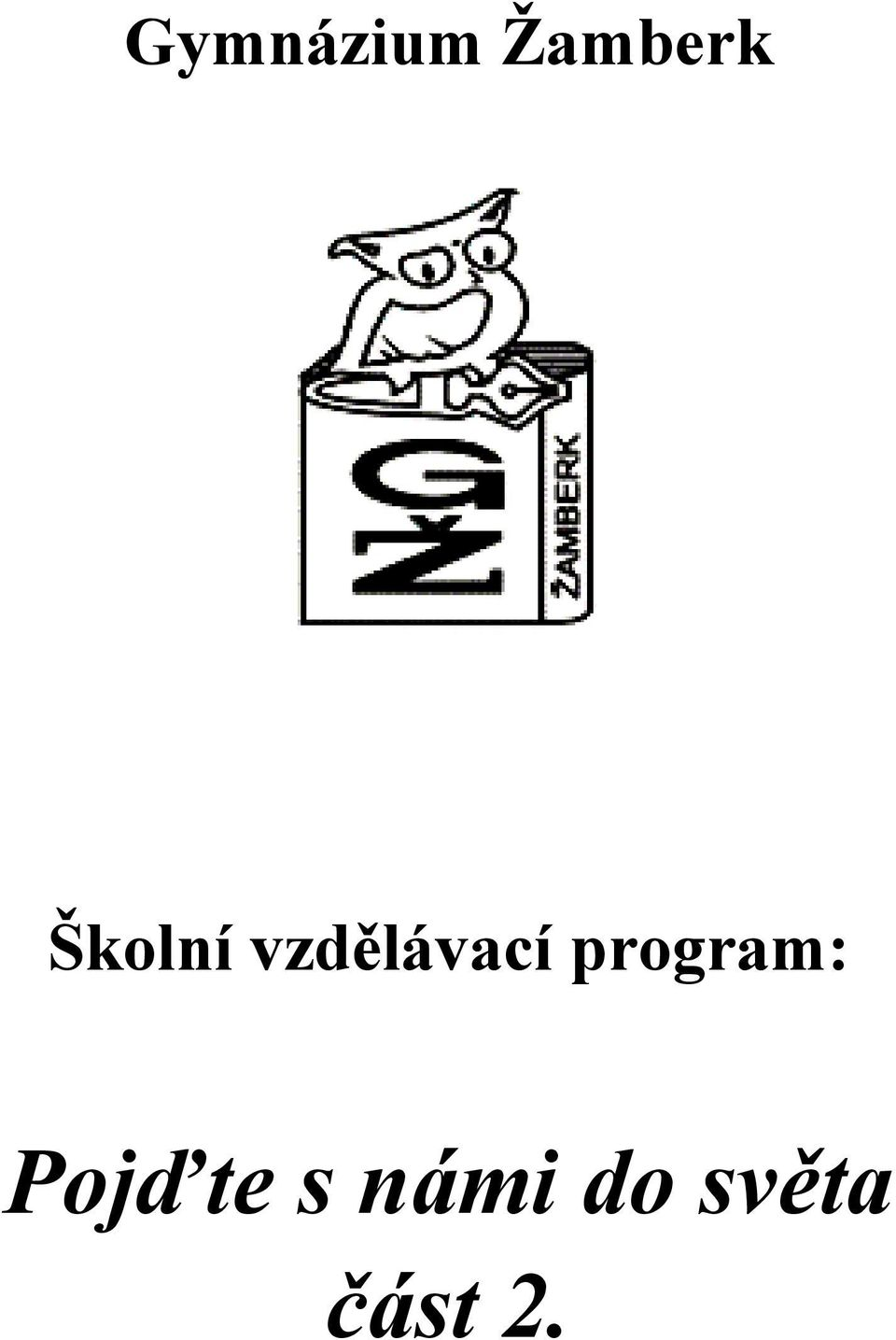 program: Pojďte s