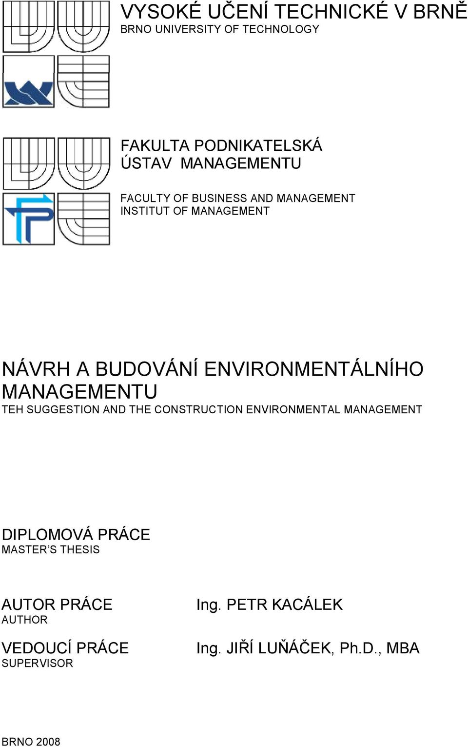 MANAGEMENTU TEH SUGGESTION AND THE CONSTRUCTION ENVIRONMENTAL MANAGEMENT DIPLOMOVÁ PRÁCE MASTER S