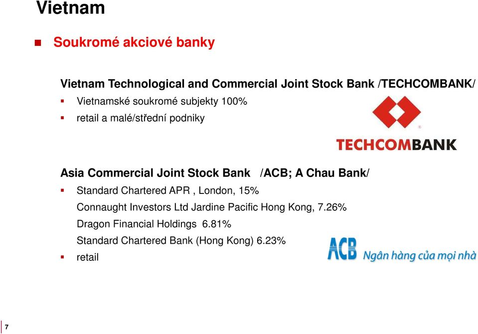 Bank /ACB; A Chau Bank/ Standard Chartered APR, London, 15% Connaught Investors Ltd Jardine