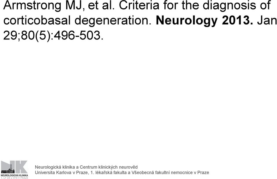 degeneration. Neurology 2013. Jan 29;80(5):496-503.