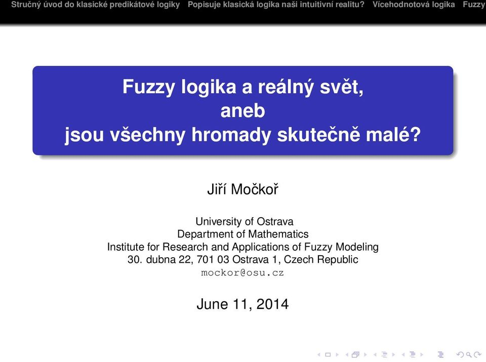 Institute for Research and Applications of Fuzzy Modeling 30.