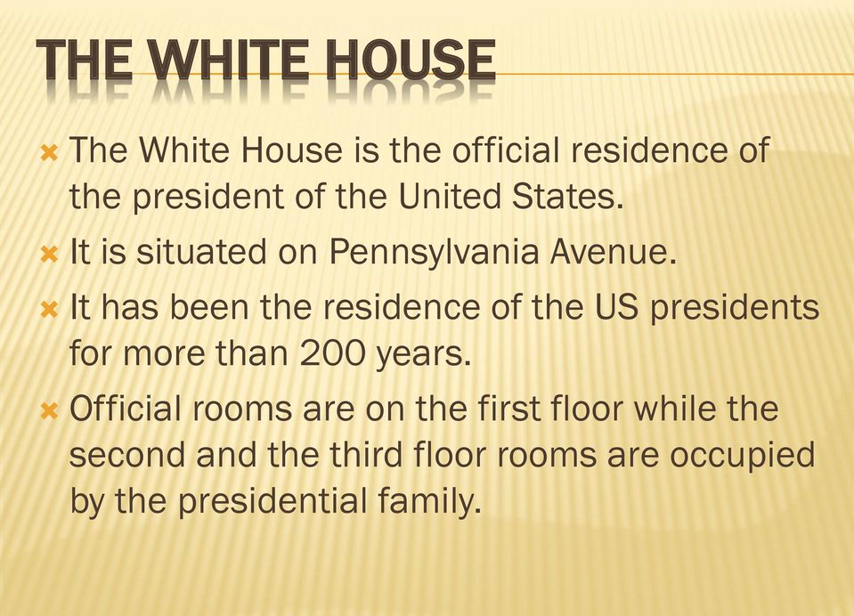 It has been the residence of the US presidents for more than 200 years.